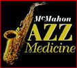 McMahon's Jazz Medicine: online music store for the medical community at www.mcmahonjazzmedicine.com